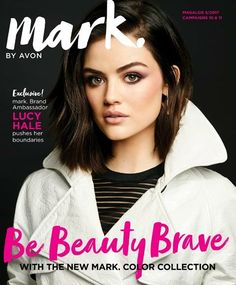 Magalog 5/2017 Campaigns 10 & 11 mark. BY AVON  Exclusive! mark. Brand Ambassador   LUCY HALE pushes her boundaries  BE BEAUTY BRAVE ONLINE AT   eBrochure | AVON https://www.avon.com/brochure?s=ShopBroch_topnav&c=repPWP&otc=201709&rep=cbrenda007 WITH THE NEW MARK. COLOR COLLECTION