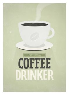 For The Real Coffee Drinker