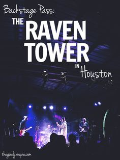 Backstage Pass: The Raven Tower in Houston