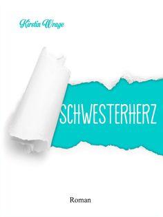 SCHWESTERHERZ  Ab sofort (mit kostenloser Leseprobe) erhältlich unter: http://www.xinxii.com/schwesterherz-p-346238.html und http://www.amazon.de/Schwesterherz-ebook/dp/B00ESIVPYA?=waf=amawid0f-21