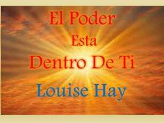 1.Toma de Conciencia - El Poder Esta Dentro de Ti - Louise Hay