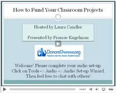 DonorsChoose (www.donorschoose.org) is an organization that helps public school teachers in the United States obtain funding for their classroom projects. Learn more in this webinar by 5th grade teacher Francie Kugelman in which she shared her tips for writing proposals. This webinar is hosted by Laura Candler, who chooses a new project to sponsor each Sunday.