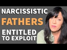 Children of Narcissistic Fathers and the Damaging Effects: Sons and Daughters of Narcissist Parents - YouTube