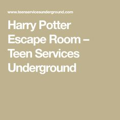 Harry Potter Escape Room – Teen Services Underground