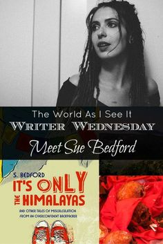 Writer Wednesday - Meet Sue Bedford author of It's Only the Himalayas & Other Tales of Miscalculation from an Overconfident Backpacker