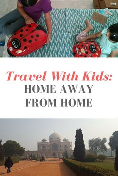 Travel With Kids: Home Away From Home