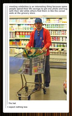 Does no one notice the dude creeping In the background....??????<---lol I didn't! Rdj in the grocery store...the hat lol
