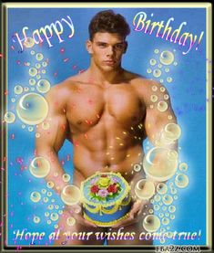 Image from http://www.fba2z.com/images/sexy%20happy%20birthday%20naked%20men%20hunk%20bod%20handsome%20hot%20birthday%20wishes%20for%20facebook6.jpg.