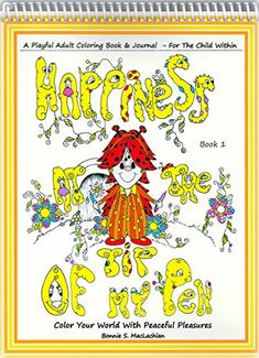 Happiness At The Tip Of My Pen Adult Coloring Book By Bon