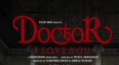 Doctor I Love You (2015) Watch Full Movie Online,Watch Full Movie Doctor I Love You (2015) Online in HD Download. WATCH Doctor I Love You HINDI MOVIE