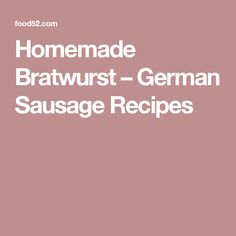 Homemade Bratwurst – German Sausage Recipes