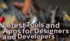 Latest Apps and Tools of the Week [2nd August-8th August]