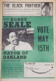 """""""Elect Bobby Seale Mayor of Oakland - Vote May 15th,"""" The Black Panther, May 12, 1973."""