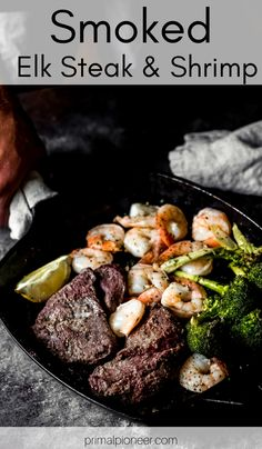 This smoked elk steak and shrimp recipe is perfect for summer grill season. Tender elk steak medallions, slow-smoked with buttery lemon shrimp. Elk Meat Recipes, Game Recipes, Grilling Recipes, Slow Cooker Recipes, Cooking Recipes, Recipe For Elk Steak, Griddle Recipes, Steak And Shrimp