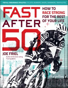 Fast After 50 is for cyclists, triathletes, runners, swimmers, and cross-country skiers who want to stay fast for years to come.