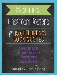 Looking for some fun and inspirational decoration for your classroom? This packet includes 15 different quotes from popular children's books to frame and hang around your classroom. Both white and chalkboard backgrounds are included for each poster, and the brightly colored fonts and designs will pop out on your walls!