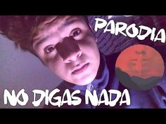 Mario Bautista - No Digas Nada - PARODIA - YouTube