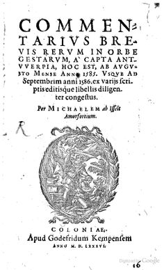 Commentarius Brevis Rerum In Orbe Gestarum (August 1585 to September 1586) - Michael von Isselt - 1586