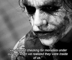 The Joker- one of my favorites of all time the quote and the man!
