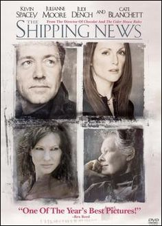 The Shipping News - perfect to watch on a cold gloomy day ...