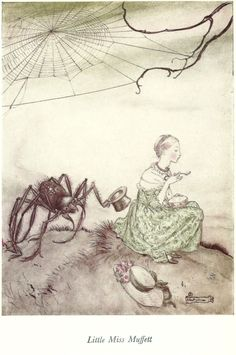 Little MISS Muffett sat on her tuffet eating her curds and whey, when a spider came along and sat down beside her ......... Illustration by Arthur Rackham.