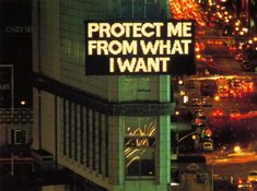The survival series, Protect me from what I want, Jenny Holzer, 1985-1986