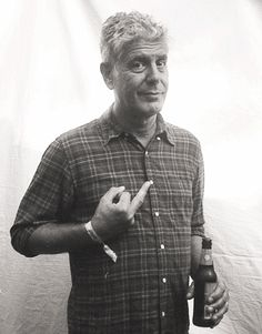 Anthony Bourdain - we just watched his show on Columbia - food and people - awesome!