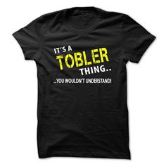Awesome Tee Its a TOBLER Thing T-Shirts