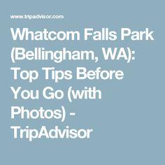 Whatcom Falls Park (Bellingham, WA): Top Tips Before You Go (with Photos) - TripAdvisor