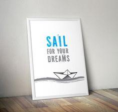 Sail For Your Dreams nursery art wall art decor by OrangeKiteLabs - Modern Nursery Wall Art, Wall Art Decor, Nursery Decor, Wall Art Quotes, Typography Prints, Printable Wall Art, Dreaming Of You, Sailing, Inspirational Quotes
