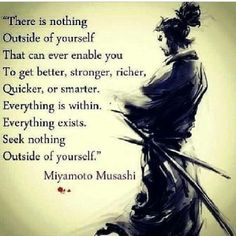 There is nothing outside of yourself...