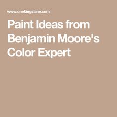 Paint Ideas from Benjamin Moore's Color Expert