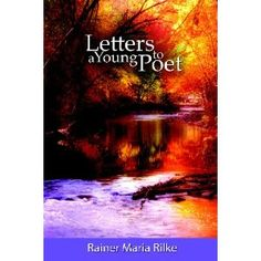 Letters to a Young Poet -- Rilke