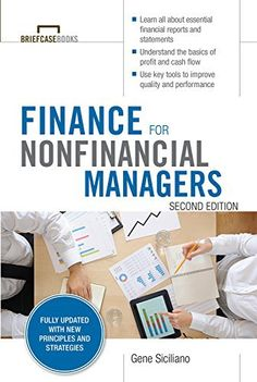 Buy Finance for Nonfinancial Managers, Second Edition (Briefcase Books Series) by Gene Siciliano and Read this Book on Kobo's Free Apps. Discover Kobo's Vast Collection of Ebooks and Audiobooks Today - Over 4 Million Titles! New Books, Good Books, Books To Read, Free Books Online, Reading Online, Ebooks Online, Free Ebooks, Accounting Books