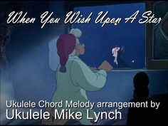 When You Wish Upon A Star - Ukulele Chord Melody arrangement by Ukulele Mike Lynch from the Chord/Melody eBook THREE