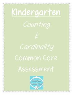 A tracking and assessment pack for the Kindergarten counting and cardinality strand of the Common Core Standards. This free pack includes: - 1 ...