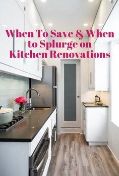 Kitchen Renovations: When to Save & When to Splurge