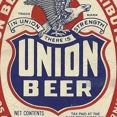 Union Beer Label complete with killer eagle and patriotic palette. #typehunter #typehunting #badgehunting #vintageadvertising #vintagelabel #breweriana