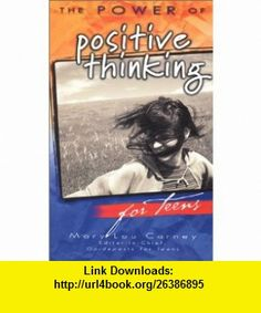 The Power of Positive Thinking for Teens (9780824946128) Mary Lou Carney, Norman Vincent Peale , ISBN-10: 082494612X  , ISBN-13: 978-0824946128 ,  , tutorials , pdf , ebook , torrent , downloads , rapidshare , filesonic , hotfile , megaupload , fileserve