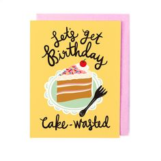 Cake Wasted Birthday Card, modern, contemporary, birthday cake, lettering, food, illustration, greeting card, colourful, fem