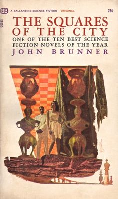 Publication: The Squares of the City Authors: John Brunner Year: 1965-12-00 Catalog ID: #U6035 Publisher: Ballantine Books  Cover: Robert Foster