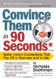 Buy Convince Them in 90 Seconds or Less: Make Instant Connections That Pay Off in Business and in Life by Nicholas Boothman and Read this Book on Kobo's Free Apps. Discover Kobo's Vast Collection of Ebooks and Audiobooks Today - Over 4 Million Titles! Free Books Online, Books To Read Online, Reading Online, Ebooks Online, Book Of Life, This Book, Book Show, New Chapter, Look At You