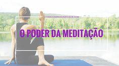 Aprenda a usar o Poder da Meditação para uma vida mais espiritualizada e com mais prosperidade.