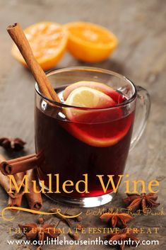 How to Make Mulled Wine and Mulled Fruit Punch - Our Little House in the Country