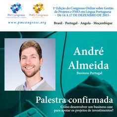 André Almeida é Palestrante na 1ª Edição do Congresso Online sobre Gestão de Projetos e PMO em Língua Portuguesa - De 14 A 17 DE DEZEMBRO DE 2015 - Inscrição gratuita em www.pmcongress.org