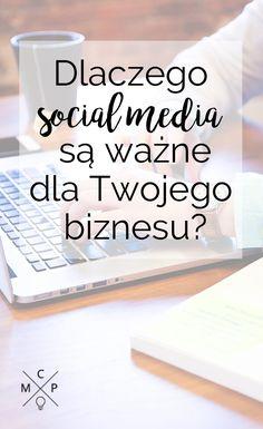 Masz firmę, ale nie promujesz jej w mediach społecznościowych? No to najwyższy czas zacząć! Przekonaj się dlaczego. #blog #socialmedia #marketing #blogger