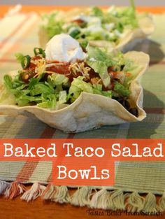 Tastes Better From Scratch: Baked Taco Salad Bowls. Make these with regular flour tortillas, or with flavored tortillas like spinach or sun-dried tomato! Taco Salad Shells, Taco Salad Bowls, Taco Salads, Mexican Dishes, Mexican Food Recipes, Dinner Recipes, Ethnic Recipes, Mexican Meals, Tortilla Bowls