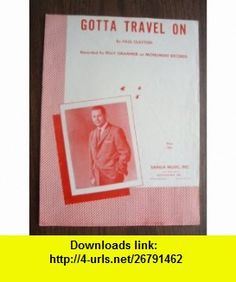 Gotta Travel On (Recorded by Billy Grammer on Monument Records) Paul Clayton ,   ,  , ASIN: B0018MJKQE , tutorials , pdf , ebook , torrent , downloads , rapidshare , filesonic , hotfile , megaupload , fileserve