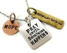 Stamped with Love Pray Until Something Happens Charm Necklace Inspirational Message Faith Believe Hope KIS/ Sold by Carolyn-Jane's,http://www.amazon.com/dp/B00I9FTHO8/ref=cm_sw_r_pi_dp_Z3Xktb1M4GX1R413