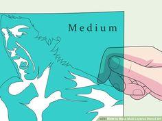 4 Ways to Make Multi Layered Stencil Art - wikiHow